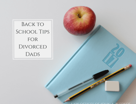 Back to School Tips for Divorced Dads in California